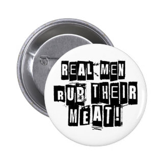 Real Men Rub Their Meat Buttons