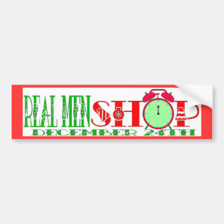REAL MEN SHOP DECEMBER 24TH BUMPER STICKER
