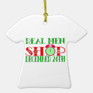REAL MEN SHOP DECEMBER 24TH Double-Sided T-Shirt CERAMIC CHRISTMAS ORNAMENT