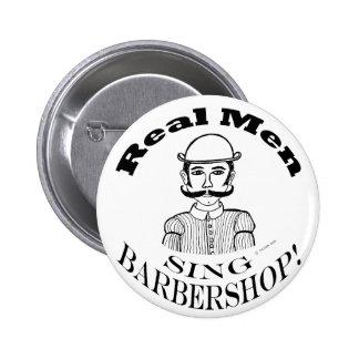 Real Men Sing Barbershop! Pinback Button