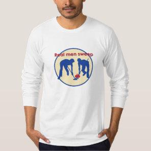 Real Men Sweep! Curling T-Shirt