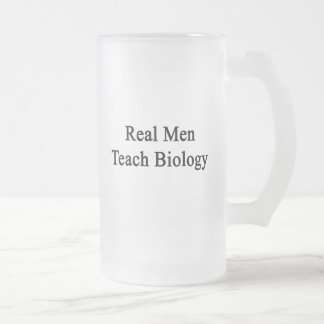 Real Men Teach Biology Frosted Glass Beer Mug