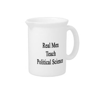 Real Men Teach Political Science Pitcher