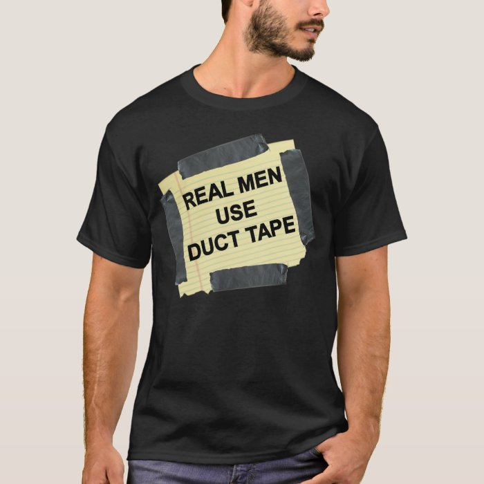 Real Men Use Duct Tape Men's T-Shirt