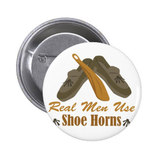 Real Men Use Shoe Horns 2 Inch Round Button