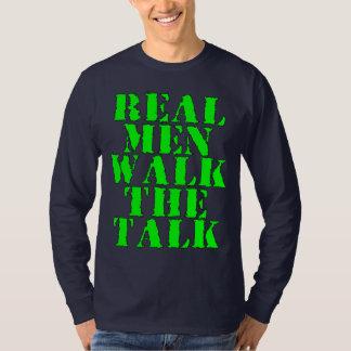Real Men Walk the Talk T-Shirt