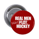 Real Men Watch Hockey Pinback Buttons