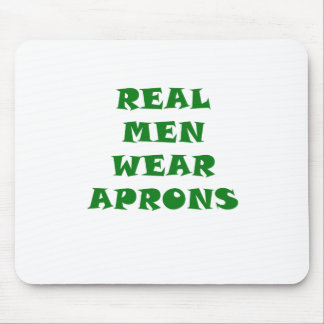 Real Men Wear Aprons Mouse Pad