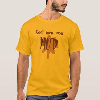 Real men wear mud T-Shirt