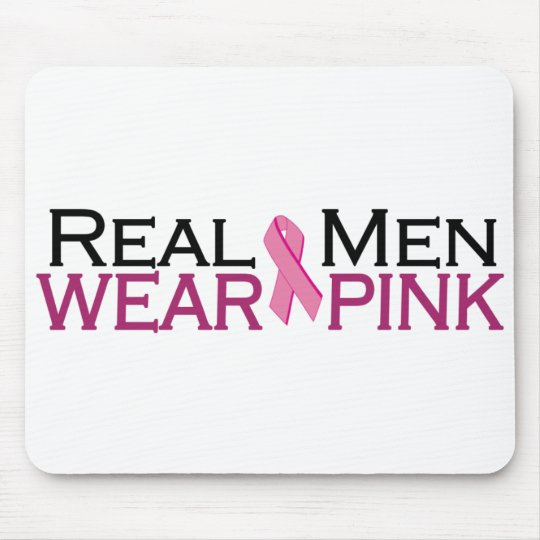 Real Men Wear Pink Mouse Pad