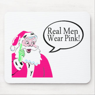 Real Men Wear Pink Mouse Pads