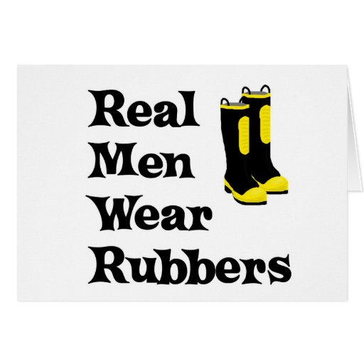 Real Men Wear Rubbers Greeting Cards
