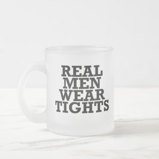 Real men wear tights frosted glass coffee mug