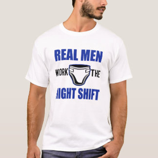 Real Men work the night shift funny dad shirt