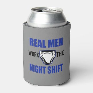 Real men work the night shift funny new dad can cooler