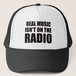 Real music isn't on the radio trucker hat