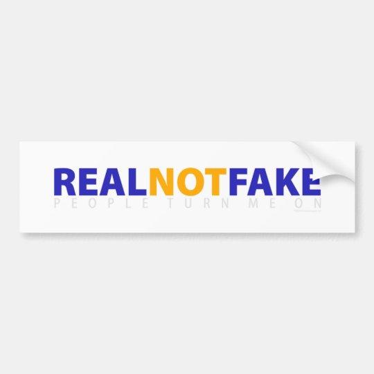 Real Not Fake Bumper Sticker
