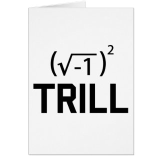 Real Numbers are Trill Greeting Card