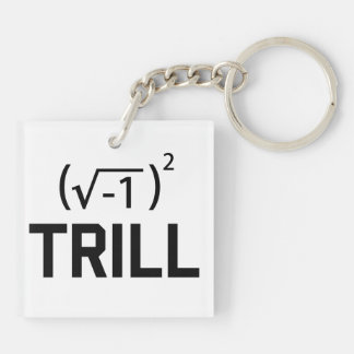 Real Numbers are Trill Keychain