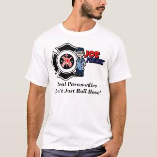 Real Paramedics Don't Just Roll Hose T-Shirt