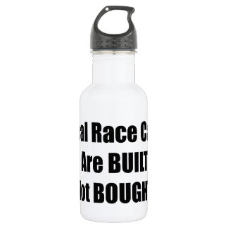 Real Race Car Are Built Not Bought Stainless Steel Water Bottle