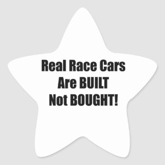 Real Race Car Are Built Not Bought Star Sticker
