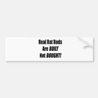 Real Rat Rod Are Built Not Bought Bumper Sticker