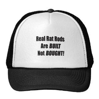 Real Rat Rod Are Built Not Bought Trucker Hat