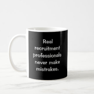 Real Recruitment Professionals Funny Joke Coffee Mug