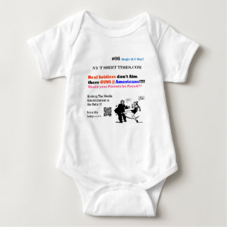 Real Soldiers don't Aim  there GUNS @ Americans!!! Baby Bodysuit