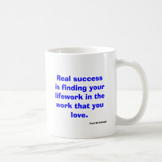 Real success is finding your lifework in the wo... coffee mug