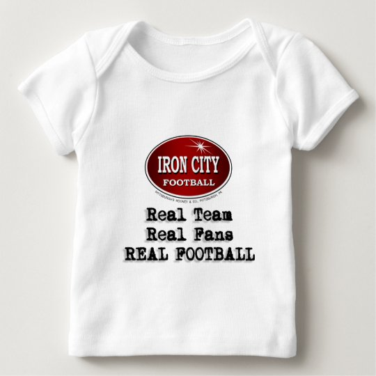 Real Team, Real Fans... Baby T-Shirt