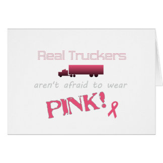 Real Truckers Wear Pink - Breast Cancer Cards