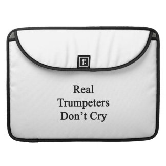Real Trumpeters Don't Cry MacBook Pro Sleeves