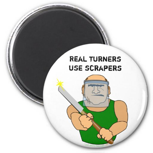 Real Turners UseScrapers Funny Woodturning Cartoon 2 Inch Round Magnet