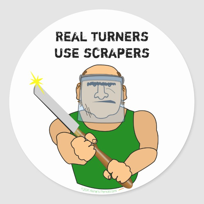 Real Turners UseScrapers Funny Woodturning Cartoon Classic Round Sticker