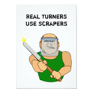 Real Turners UseScrapers Funny Woodturning Cartoon 5x7 Paper Invitation Card