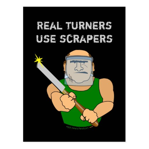 Real Turners UseScrapers Funny Woodturning Cartoon Post Cards