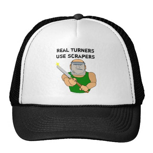 Real Turners UseScrapers Funny Woodturning Cartoon Trucker Hat