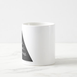 real. weird. amazing. coffee mug