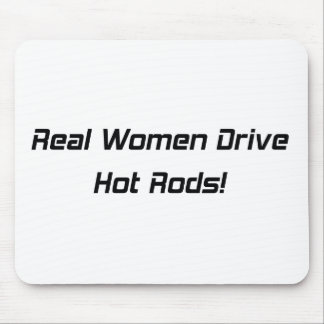 Real Woman Drive Hot Rods Mouse Pad