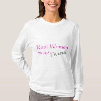 Real Woman Make Twins (Pink) T-Shirt