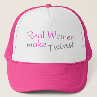 Real Woman Make Twins (Pink) Trucker Hat