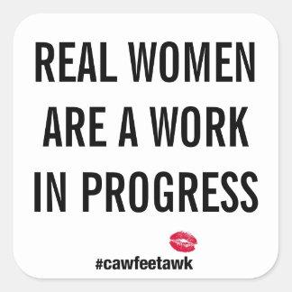 Real Women Are A Work In Progress (Small Sticker) Square Sticker