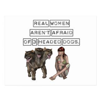 Real Women aren't afraid of three headed dogs Postcard