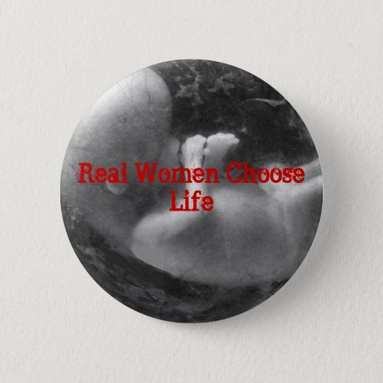 Real Women Choose Life Button