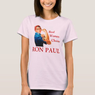 Real Women Choose Ron Paul T-Shirt