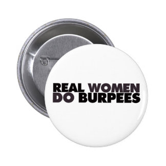 Real Women Do Burpees Pinback Buttons