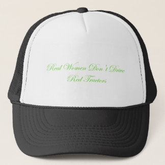 Real Women Dont Drive Red Tractors Trucker Hat