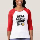 Real Women Drink Beer funny women's shirt